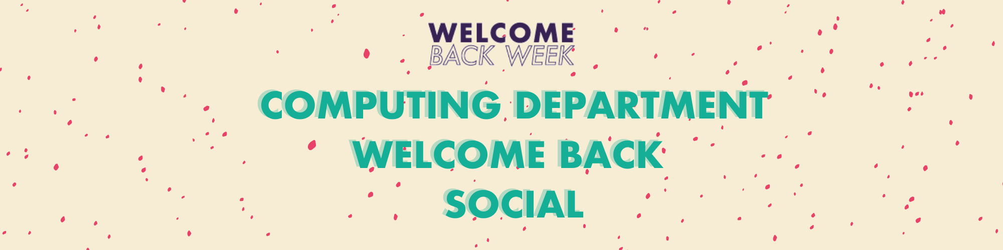 Computing Department Welcome Back Social