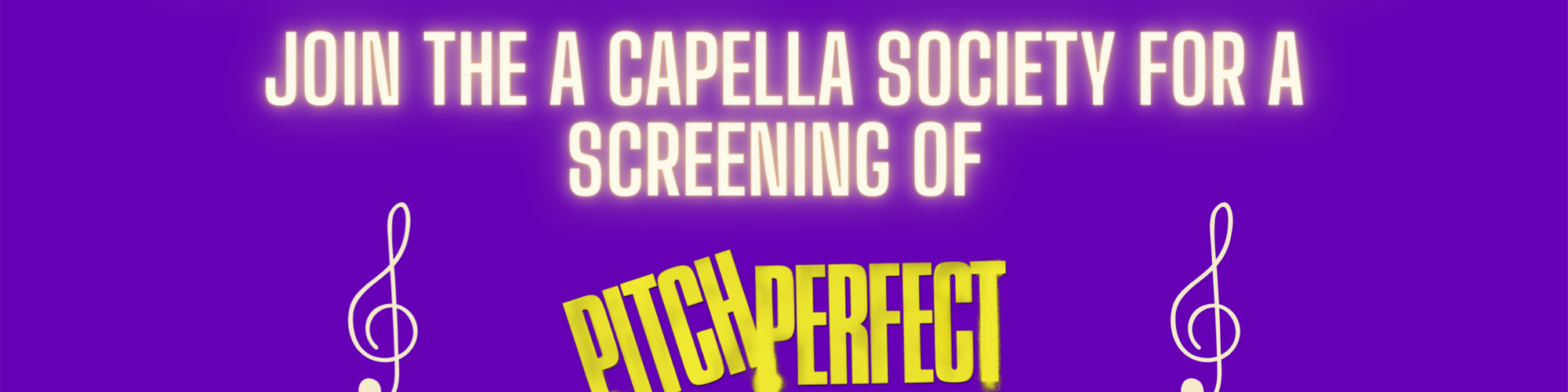 A Capella Society's Pitch Perfect Screening!
