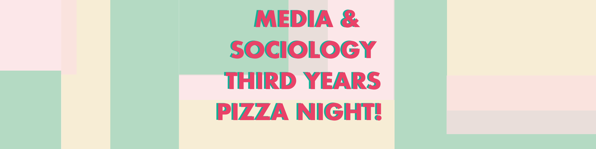 Media and Sociology 3rd Year Pizza Night