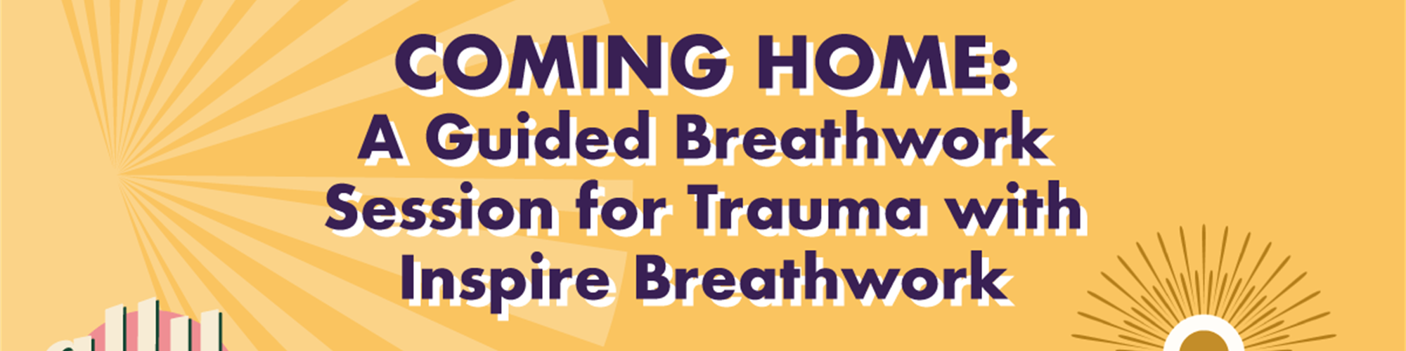 Coming Home: A Guided Breathwork Session for Trauma with Inspire Breathwork