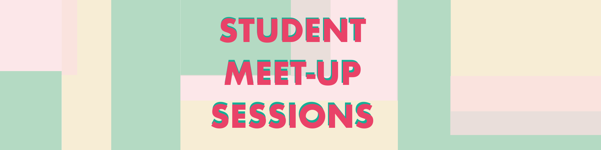 Student Meet- Up Sessions