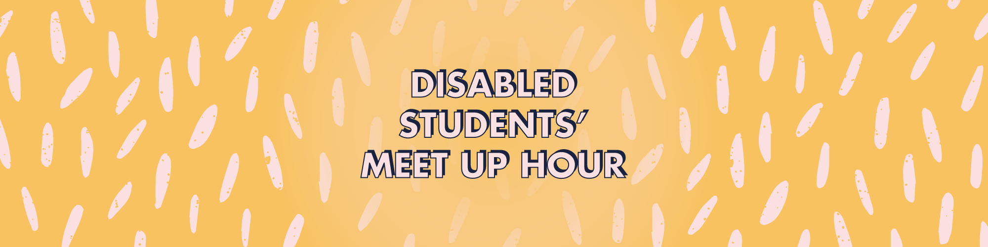 Disabled Students' Meet Up Hour