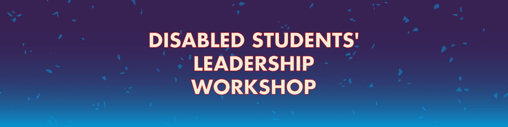 Disabled Students' Leadership Workshop