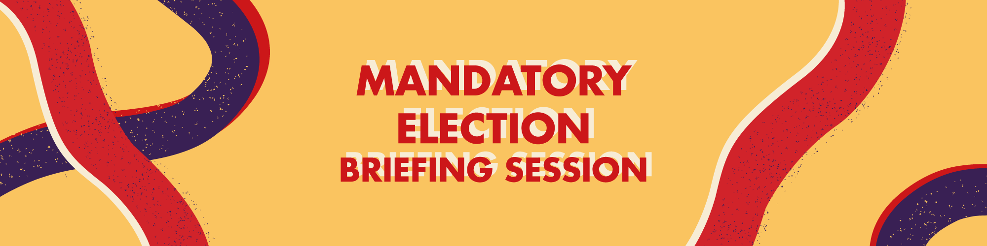 Mandatory Elections Briefing Session