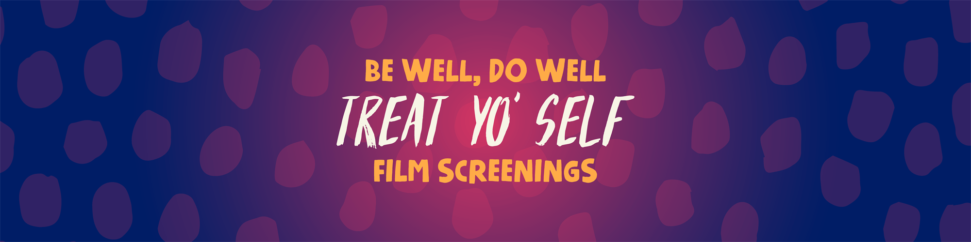 Treat Yo' Self Film Screenings