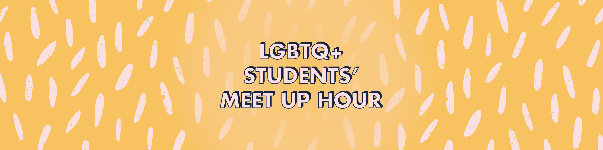 LGBTQ+ Students' Meet Up Hour