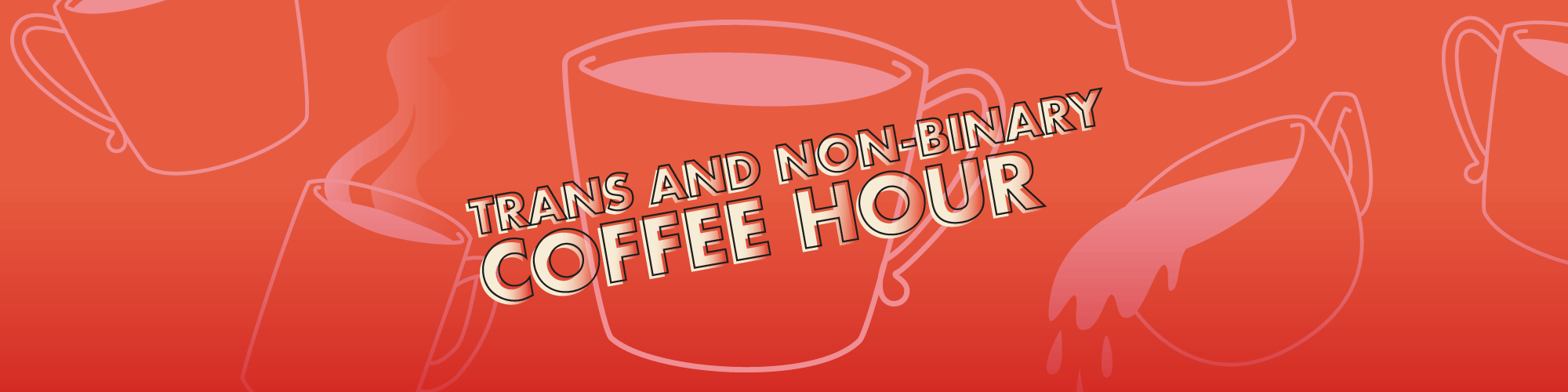 Trans and Non-Binary Coffee Hour